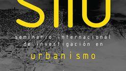XI Seminario Internacional de Investigación en Urbanismo