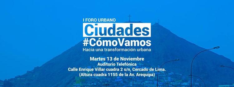 I Foro urbano: Ciudades, ¿Cómo vamos?, © Lima Cómo Vamos