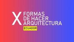 Patrimonio, activismo, fotografía y demoliciones en la sesión internacional de XFORMAS en Ecuador