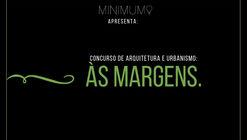 Inscrições abertas - Concurso Minimum - Às Margens
