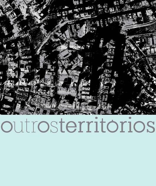 Outros Territórios – Chamada Internacional de Projetos para Intervenção Urbana, Outros Territorios