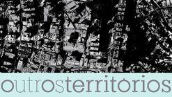 Outros Territórios – Chamada Internacional de Projetos para Intervenção Urbana