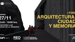 I Foro: Arquitectura, Ciudad y Memoria