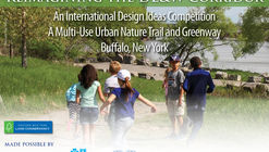 Call for Entries:  International Design Ideas Competition - A Multi-Use Urban Nature Trail and Greenway in Buffalo, New York