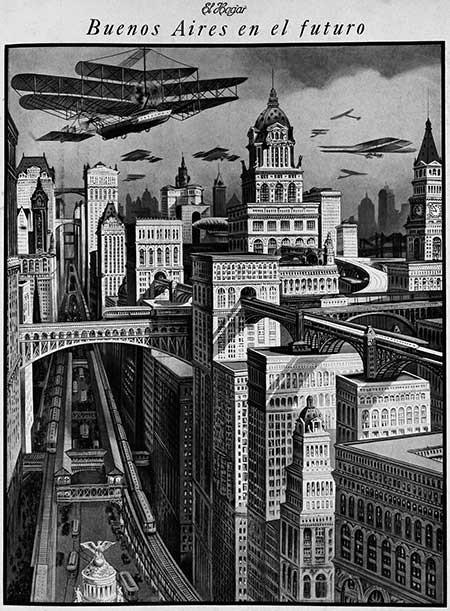 Retrofuturismo em Buenos Aires, Buenos Aires no futuro. Fonte: El Hogar, 1929. Nº 1021. Imagem via Ediciones Infinito e Dra. Arq. Margarita Gutman