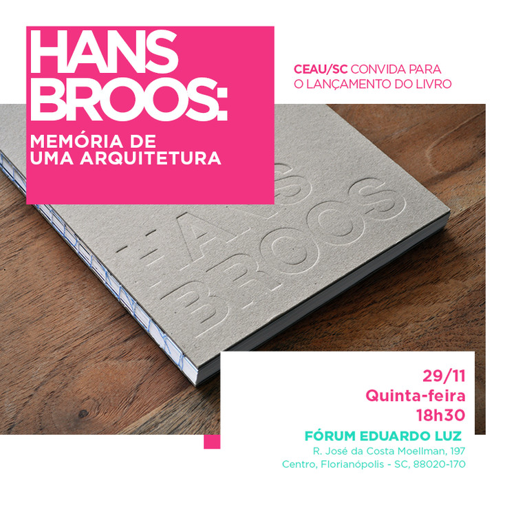 Evento do CEAU/SC - Lançamento do livro Hans Broos: memória de uma arquitetura, Patrimônio Histórico Moderno e para o Lançamento do livro 'Hans Broos: memória de uma arquitetura'