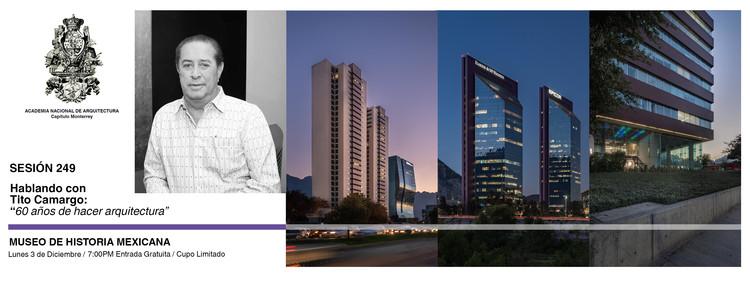 """Sesión 249. """"Hablando con Tito Camargo, 60 años de hacer arquitectura"""", Eduardo Alarcón Fotografia Arquitectónica"""