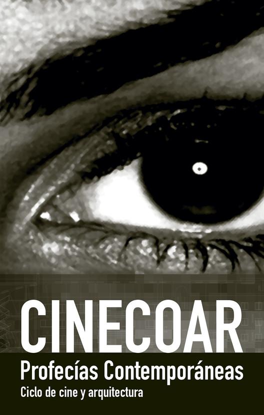CINECOAR. Ciclo de Cine y Arquitectura: profecías contemporáneas, cinecoar. cartel oficial.