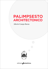 Palimpsesto Architectonico, lo próximo de Alberto Campo Baeza