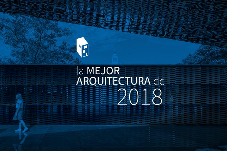La mejor arquitectura de ArchDaily México 2018