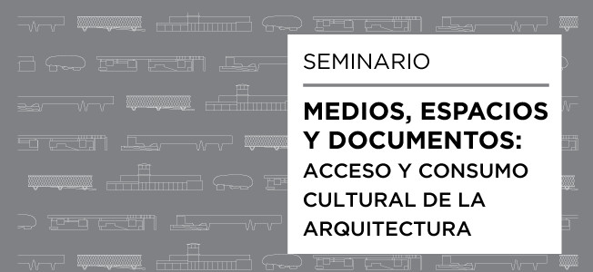 Seminario 'Medios, Espacios, Documentos'