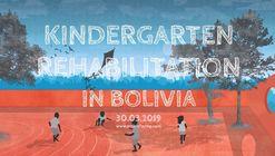 Postulacion abierta: Kindergarten Rehabilitation in Bolivia