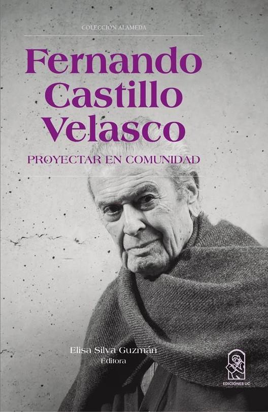 Fernando Castillo Velasco: Proyectar en Comunidad