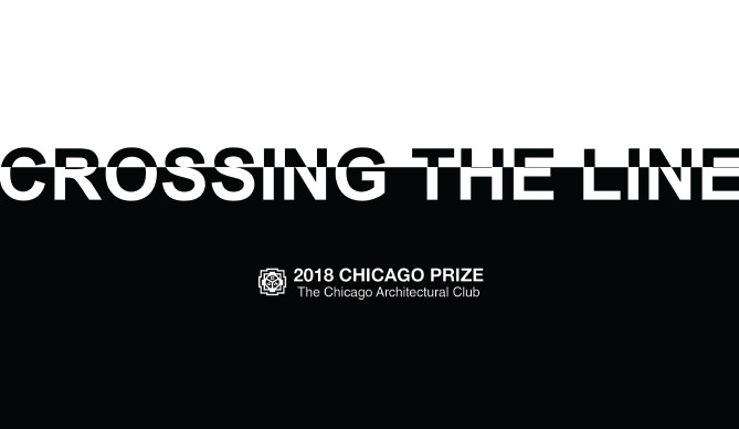 Chicago Prize Competition: Crossing The Line, Chicago Prize 2018