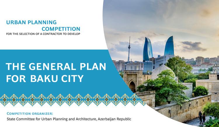 Open Call: Development of the General Plan for Baku City, Azerbaijan