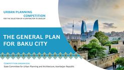 Open Call: Development of the General Plan for Baku City, Azerbaijan