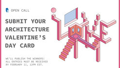 Call for Submissions: Architecture-Themed Valentine's Day Card 2019