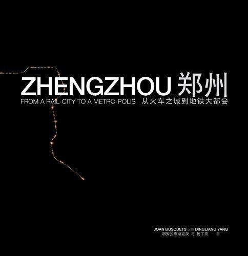 Zhengzhou: From Rail-City to Metro-polis