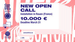 New Concéntrico Open Call: Installation in Rouen (France)