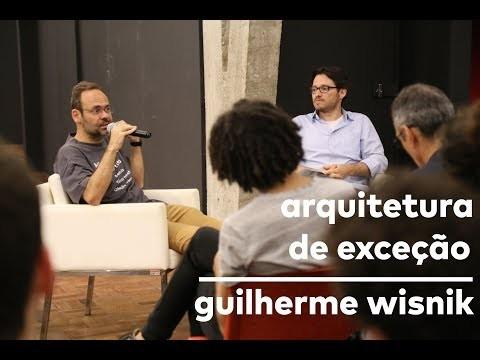 Arquitetura de exceção: Guilherme Wisnik e Daniele Pisani