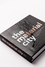 The Material City