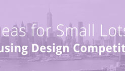 Big Ideas for Small Lots NYC | Housing Design Competition
