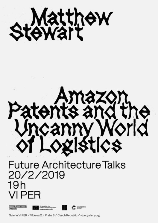 Matthew Stewart: Amazon Patents and the Uncanny World of Logistics (Future Architecture Talks)