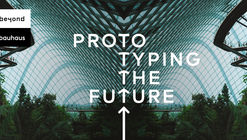 "Concurso ""beyond bauhaus - prototyping the future"""
