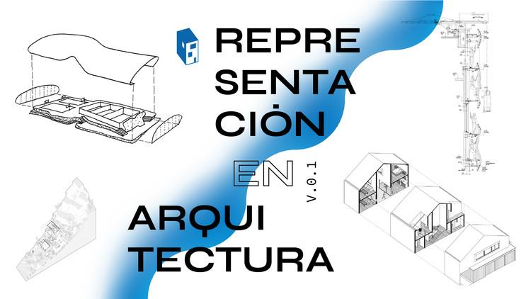 Febrero en ArchDaily: Representación en arquitectura