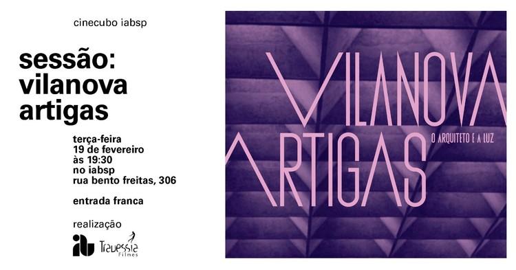 """Cinecubo IAB - """"Vilanova Artigas: O Arquiteto e a Luz"""", Cartaz do Filme """"Vilanova Artigas: O Arquiteto e a Luz"""""""