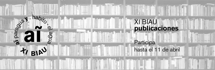 Convocatoria de Publicaciones para la XI Bienal Iberoamericana de Arquitectura y Urbanismo, XI Bienal Iberoamericana de Arquitectura y Urbanismo