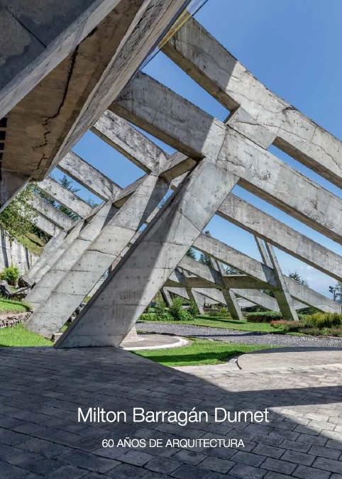 Milton Barragán Dumet: 60 años de arquitectura, © BICUBIK y diseño de portada, a cargo de AZUCA