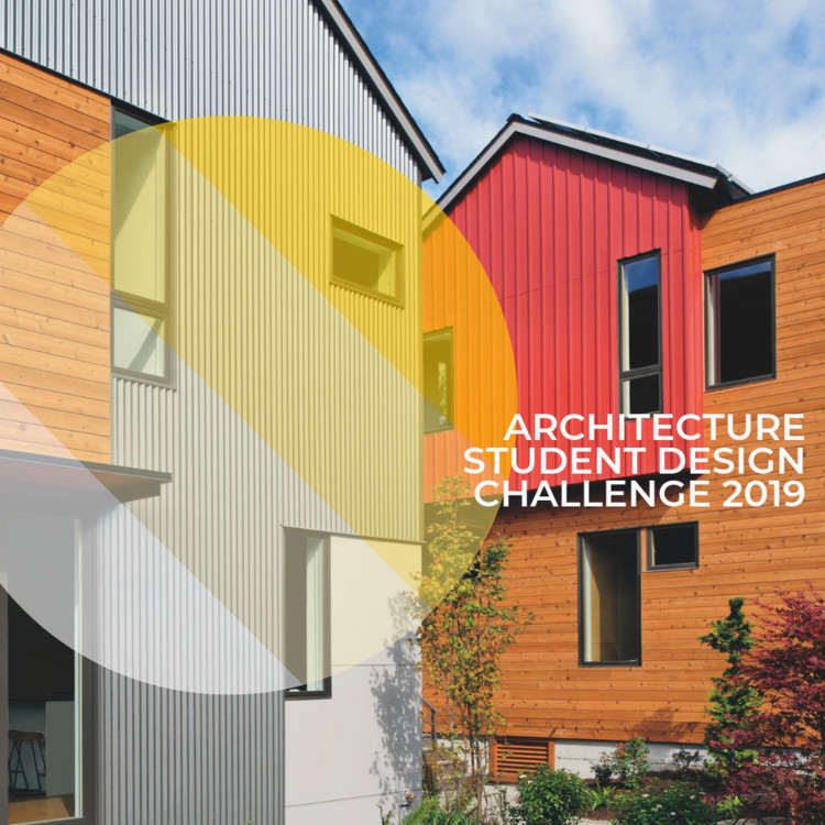 Architecture Student Design Challenge 2019: Affordable Living Spaces , architecture student design challenge