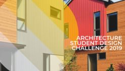 Architecture Student Design Challenge 2019: Affordable Living Spaces