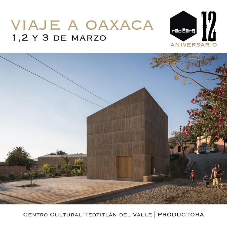 12 años radioarq - Viaje a Oaxaca, Imagen Cortesía Productora