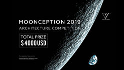 Call for Entries: Moonception 2019 Architecture Competition