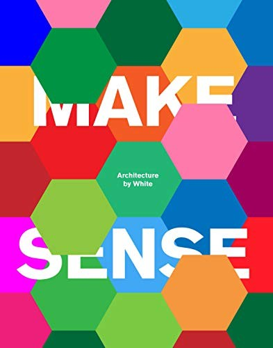 Make Sense: Architecture by White