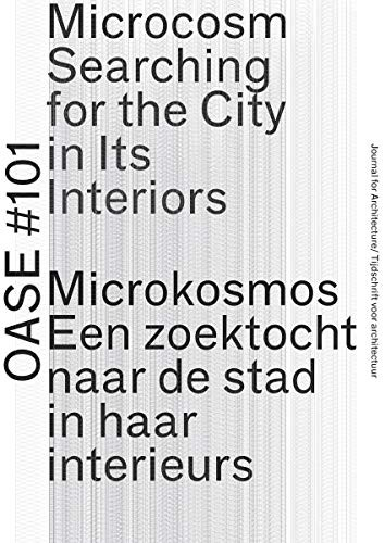 OASE 101: Microcosm: Searching for the City in Its Interiors