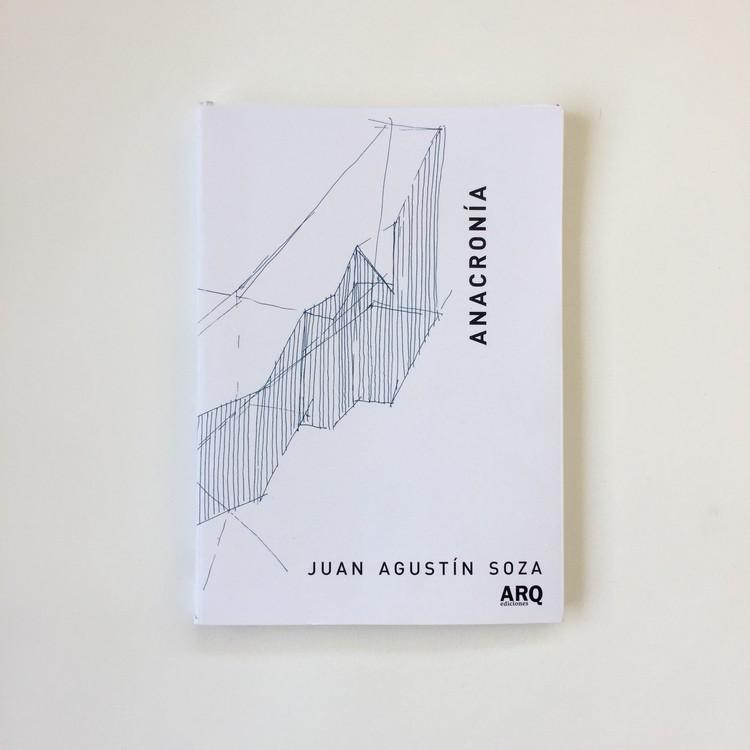 """""""Anacronía"""" por Juan Agustín Soza / Ediciones ARQ, Cortesía de Ediciones ARQ"""