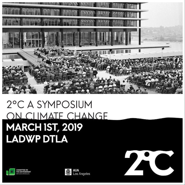 2°C: A COTE|LA SYMPOSIUM  ON CLIMATE CHANGE, 2C Symposium COTE LA March 1, 2019 (c) WPA
