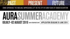 AURA Summer Academy 2019 / Istanbul: Past, Present, Future