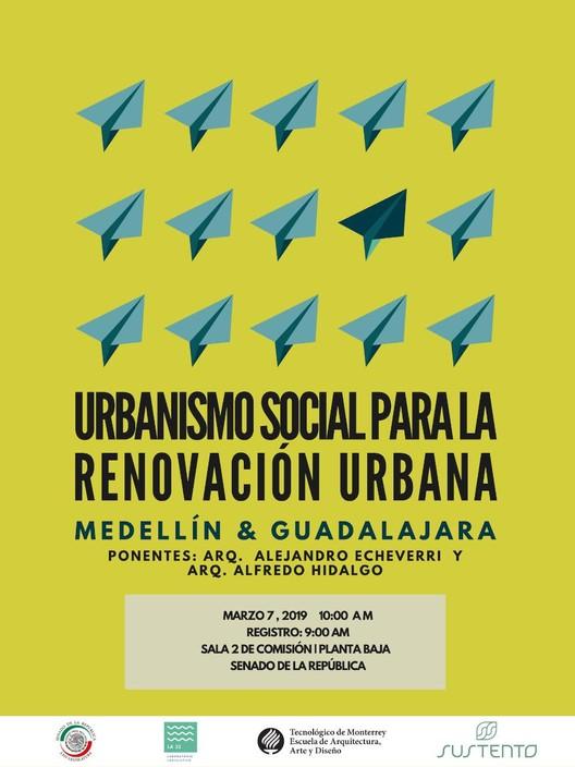Urbanismo social para la renovación urbana. Medellín & Guadalajara, Senado de la República