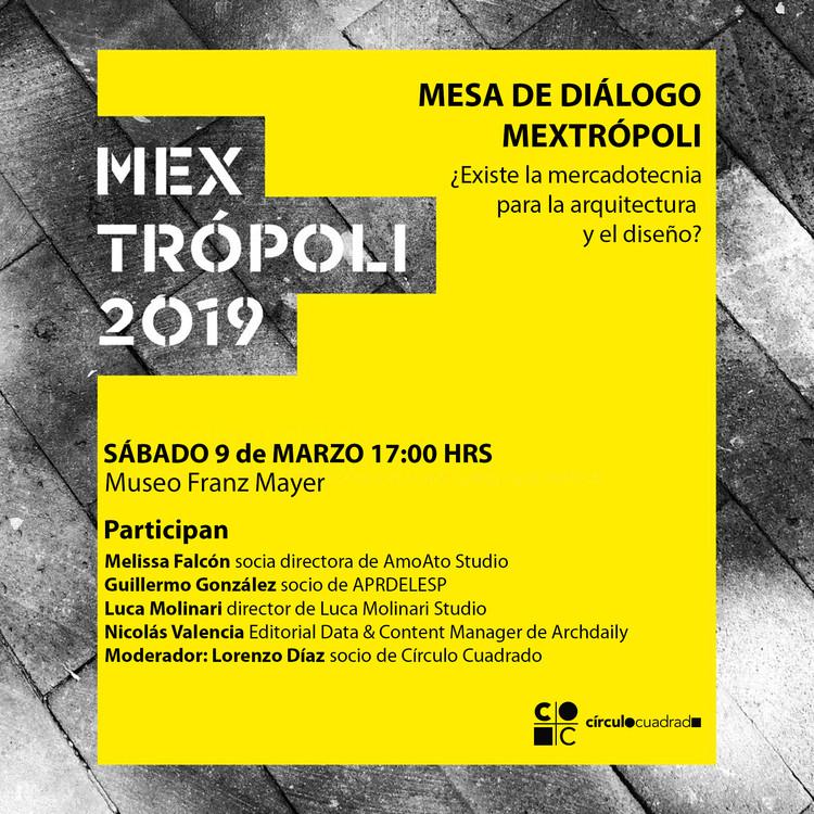 Mesa de diálogo Mextropoli 2019: ¿Existe la mercadotecnia para la arquitectura y el diseño?