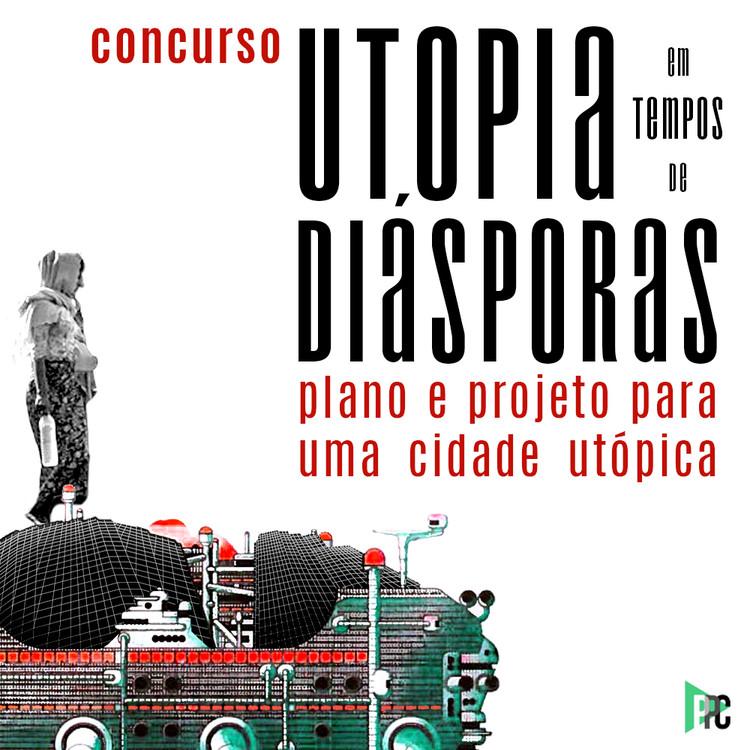 Concurso para plano e projeto de uma cidade utópica, Utopia em tempos de diásporas