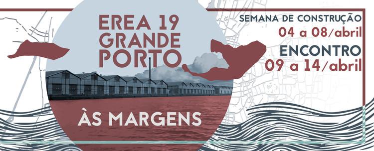 XXXVII Encontro Regional de Estudantes de Arquitetura e Urbanismo - EREA Grande Porto 2019, XXXVII Encontro Regional de Estudantes de Arquitetura e Urbanismo - EREA Grande Porto 2019