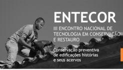 III ENTECOR – Encontro Nacional de Tecnologia em Conservação e Restauro