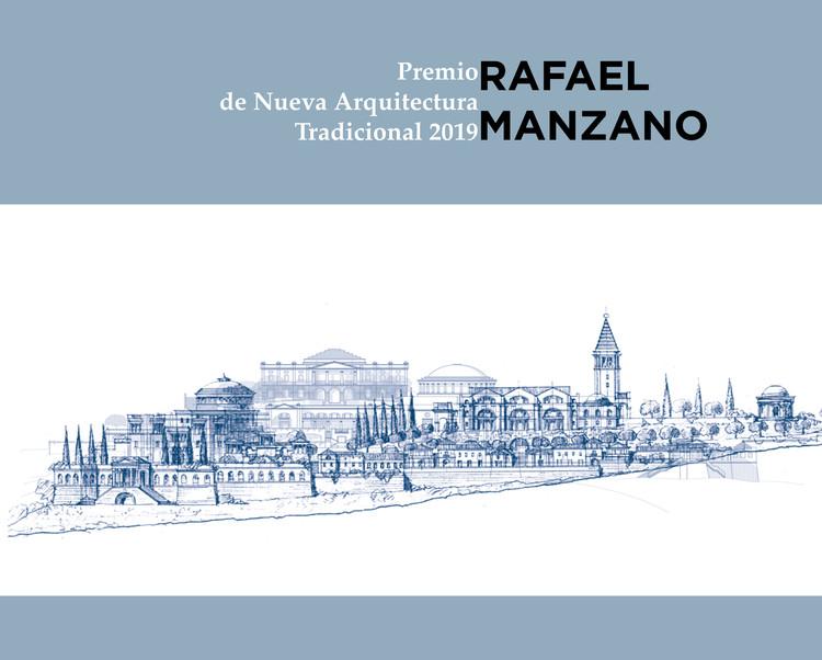 Premio Rafael Manzano abre convocatoria 2019 para arquitectos en España y Portugal, bases de la convocatoria Premio Rafael Manzano de Nueva Arquitectura Tradicional 2019