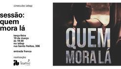 """Cinecubo IAB: """"Quem Mora Lá"""""""