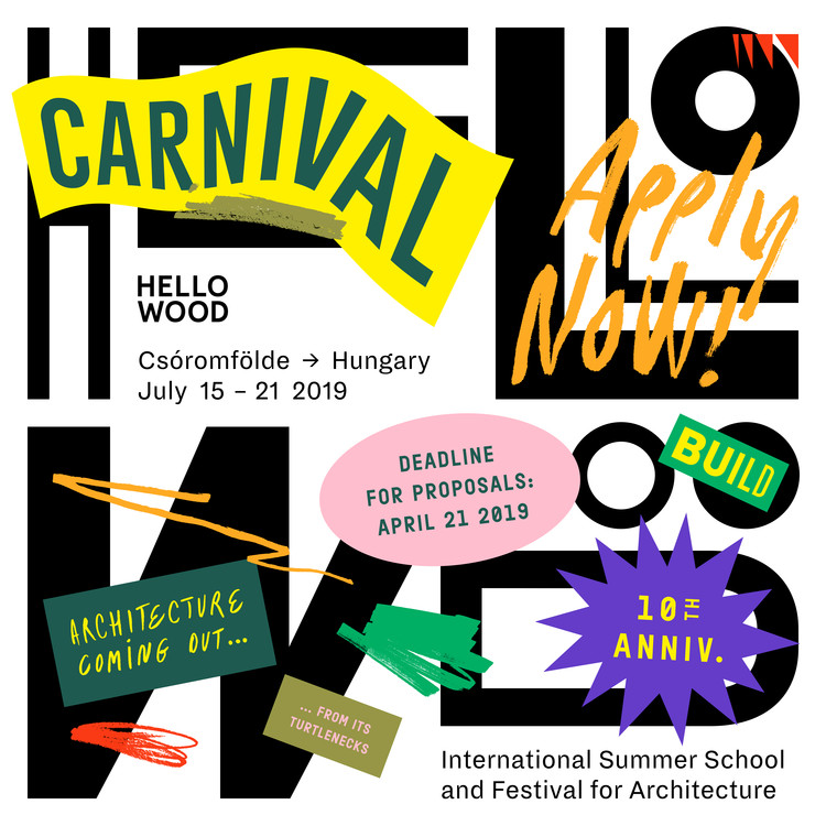 CARNIVAL: Hello Wood's 10th International Summer School and Festival for Architecture, Open Call for Hello Wood's 10th International Summer School and Festival for Architecture