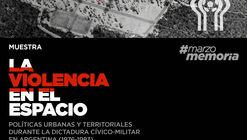 La violencia en el espacio: políticas urbanas y territoriales durante la dictadura cívico-militar en Argentina (1976-1983)
